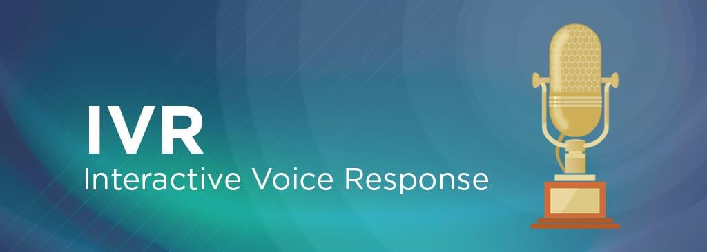 Interactive Voice Response IVR