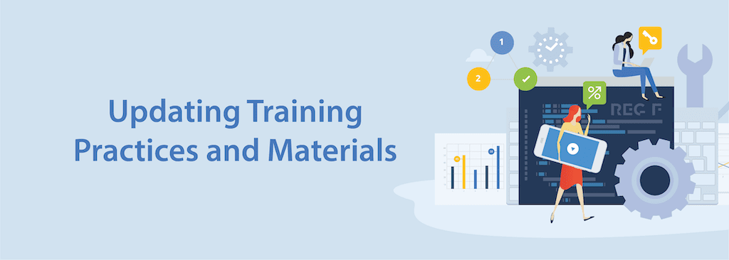 Updating Training Practices and Materials